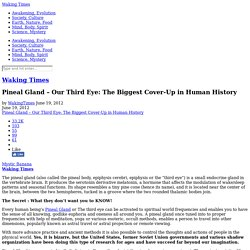Pineal Gland - Our Third Eye: The Biggest Cover-Up in Human History