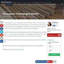 How to Make Pineapple Champagne Bottle