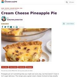 Pineapple Cream Cheese Pie
