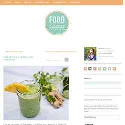 Pineapple Cilantro Lime Smoothie « Food-Fitness-FreshAir