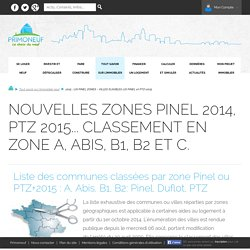 2015 : LOI PINEL ZONES - VILLES ELIGIBLES LOI PINEL et PTZ+2015