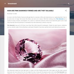 HOW ARE PINK DIAMONDS FORMED AND ARE THEY VALUABLE