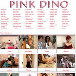 Pink Dino - free porn tube videos - free porn tube movies