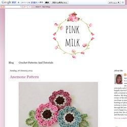 Pink Milk: Anemone Pattern