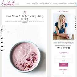 Pink Moon Milk {a dreamy sleep tonic}