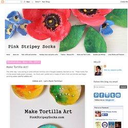 Pink Stripey Socks: Make Tortilla Art!