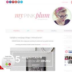 My Pink Plum!: Upiększ swojego bloga i mieszkanie!