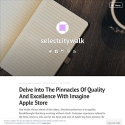 Delve Into The Pinnacles Of Quality And Excellence With Imagine Apple Store
