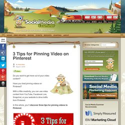 3 Tips for Pinning Video on Pinterest : Social Media Examiner