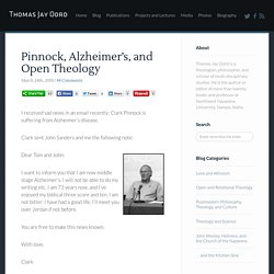 Pinnock, Alzheimer's, and Open Theology · For The Love of Wisdom and The Wisdom of Love · Thomas Jay Oord