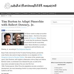 Tim Burton to Adapt Pinocchio with Robert Downey, Jr. | Cultural Transmogrifier Magazine
