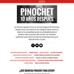 PINOCHET 10 AÑOS DESPUÉS - La Tercera