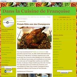 Pintade Rôtie avec des Champignons - Dans la Cuisine de Françoise