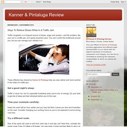 Kanner & Pintaluga Review: Ways To Relieve Stress While In A Traffic Jam