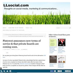Pinterest announces new terms of service & that private boards are coming soon. | LL Social - Aurora