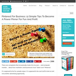 Pinterest For Business: 12 Simple Tips To Become A Power Pinner