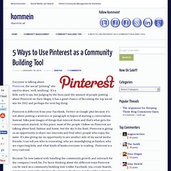 5 Ways to Use Pinterest as a Community Building Tool
