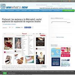 Pinterest, las mujeres y la Web móvil, coctel explosivo de expansión de negocios locales