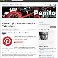 Pinterest : plus fort que Facebook et Twitter réunis