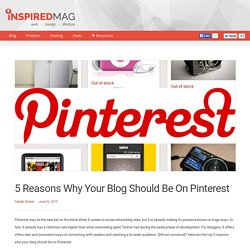 5 Reasons Why Your Blog Should Be On Pinterest