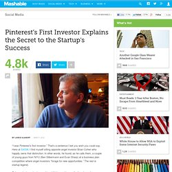 Pinterest's First Investor Explains the Secret to the Startup's Success