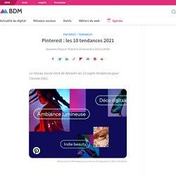 Pinterest : les 10 tendances 2021