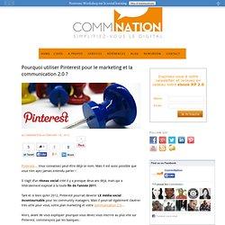 Pourquoi utiliser Pinterest pour le marketing et la com 2.0
