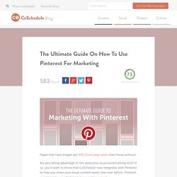 How To Use Pinterest For Marketing - The Ultimate Guide