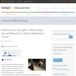 Pinterest vs. Google+: Which New Social Network Is Worth Marketers' Time?