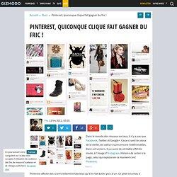 Pinterest, quiconque clique fait gagner du fric !