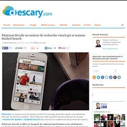 Pinterest dévoile un moteur de recherche visuel qui se nomme Guided SearchDescary
