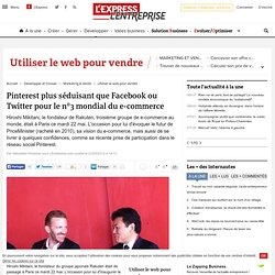 """Pinterest ? C'est plus séduisant que Facebook ou Twitter"" (Hiroshi Mikitani, CEO Rakuten)"