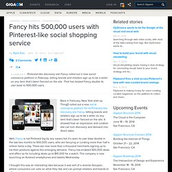 Fancy hits 500,000 users with Pinterest-like social shopping service