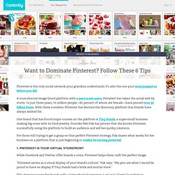 Want to Dominate Pinterest? Follow These 6 Tips