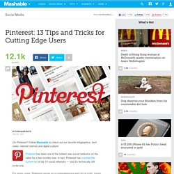 Pinterest: 13 Tips and Tricks for Cutting Edge Users