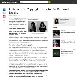 Pinterest and Copyright: How to Use Pinterest Legally