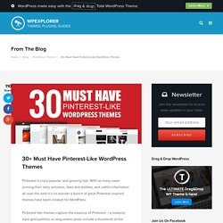 30+ Must Have Pinterest-Like WordPress Themes