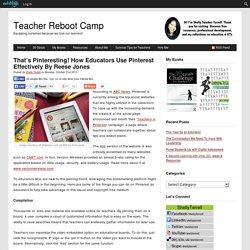 That's Pinteresting! How Educators Use Pinterest Effectively By Reese Jones