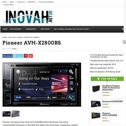 Pioneer AVH-X2800BS - Inovah.net