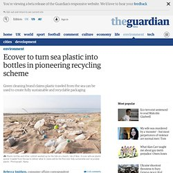 Ecover to turn sea plastic into bottles in pioneering recycling scheme