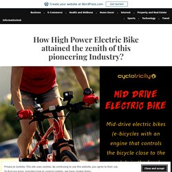 How High Power Electric Bike attained the zenith of this pioneering Industry? – informationhub