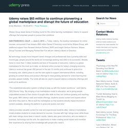 Udemy raises $65 million to continue pioneering a global marketplace and disrupt the future of education