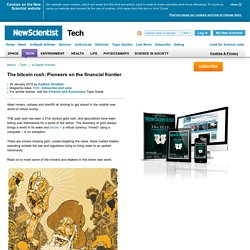 The bitcoin rush: Pioneers on the financial frontier - tech - 29 January 2015
