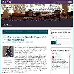 Ada Lovelace, l'histoire d'une pionnière de l'informatique – Biblio B.U.S.