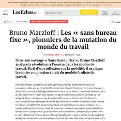 Bruno Marzloff : Les «sans bureau fixe», pionniers de la mutation du monde du travail, Spécial immobilier : Attention, danger de bulle !