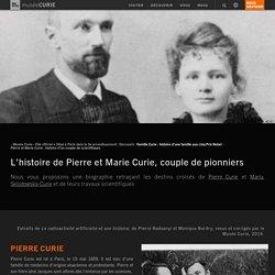 Histoire de Pierre et Marie Curie, couple de pionniers scientifiques