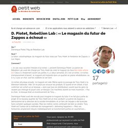 D. Piotet, Rebellion Lab : «Le magasin du futur de Zappos a échoué»