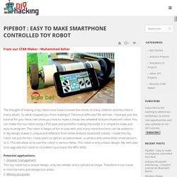 PipeBot: Easy to make smartphone controlled toy robot!
