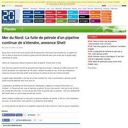 Mer du Nord: La fuite de p trole d'un pipeline continue de s' tendre, annonce Shell