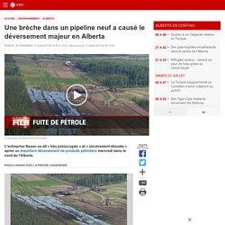 Une brèche dans un pipeline neuf a causé le déversement majeur en Alberta